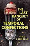 The Last Banquet of Temporal Confections by Tina Connolly cover