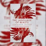 The Language of Beasts by Jonathan Oliver