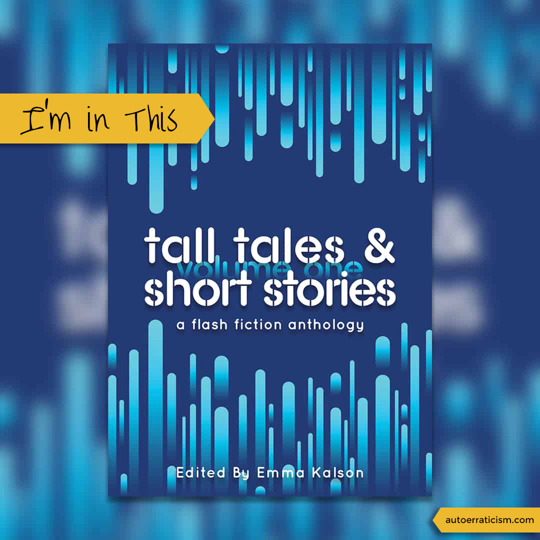 Tall Tales & Short Stories Volume One